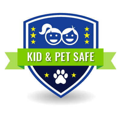 Kid & Pet Safe